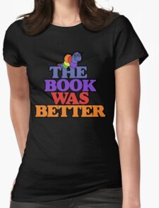 The book was better retro bookworm Womens Fitted T-Shirt