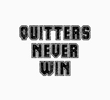 Quitters never win Unisex T-Shirt