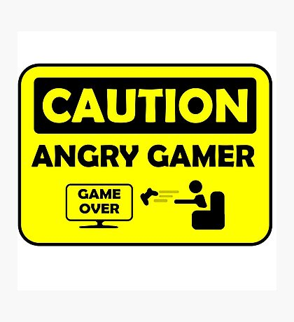 Caution Angry gamer Photographic Print