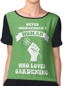 Never underestimate a woman who loves gardening Chiffon Top