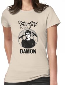 This Girl Loves Damon. TVD. Womens Fitted T-Shirt