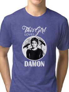 This Girl Loves Damon. 2. TVD. Tri-blend T-Shirt