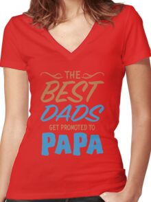 The Best Dads Get Promoted To PAPA TShirts Women's Fitted V-Neck T-Shirt