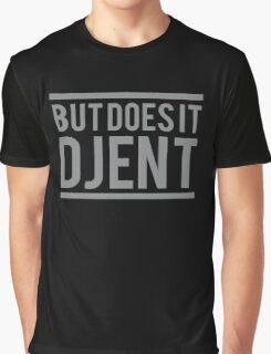 But Does It Djent (Original) Graphic T-Shirt