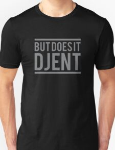 But Does It Djent (Original) Unisex T-Shirt