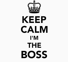 Keep calm I'm the boss Unisex T-Shirt