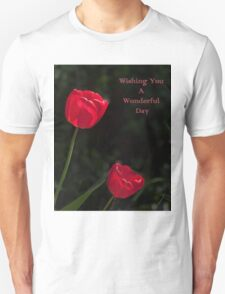 Two Red Tulips Wishing You a Wonderful Day T-Shirt