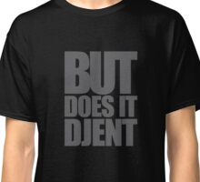 But Does It Djent (Gray) Classic T-Shirt