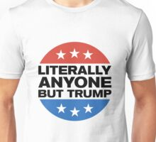 Literally Anyone But Trump Unisex T-Shirt