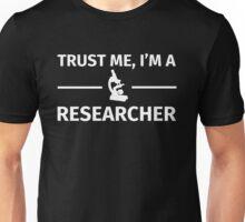Trust Me, I'm a Researcher Unisex T-Shirt