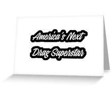 America's Next Drag Superstar Greeting Card