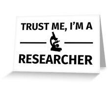 Trust me, I'm a Reseacher Greeting Card