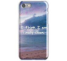 Finally Clean iPhone Case/Skin