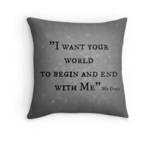 I Want your world - Mr Grey Throw Pillow