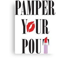 Pamper Your Pout - Black Text Canvas Print