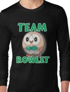 Team Rowlet ! Long Sleeve T-Shirt