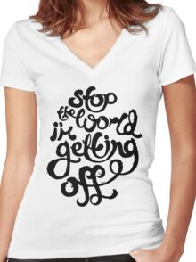 Stop The World I'm Getting Off Women's Fitted V-Neck T-Shirt