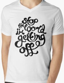Stop The World I'm Getting Off Mens V-Neck T-Shirt