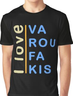 """I love Varoufakis"" slogan  Graphic T-Shirt"