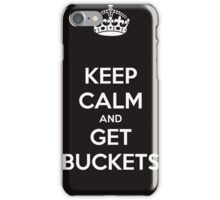 Keep Calm And Get Buckets iPhone Case/Skin
