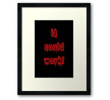 It Could Work! - Young Frankenstein Framed Print