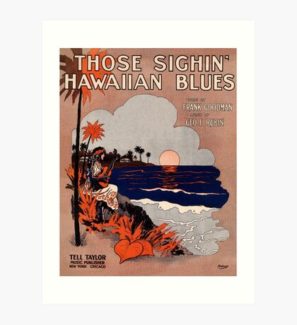 1916 Vintage Hawaii blues sheet music cover  Art Print