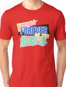 Living Forever In The 90's Unisex T-Shirt