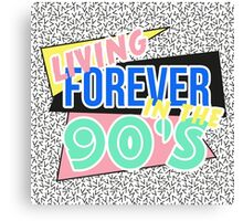 Living Forever In The 90's Canvas Print