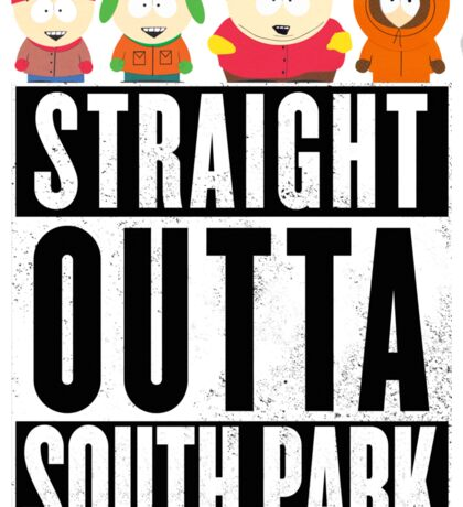 Straight outta South Park Sticker