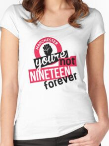 Not Nineteen Forever Women's Fitted Scoop T-Shirt