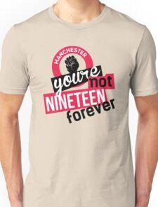 Not Nineteen Forever Unisex T-Shirt