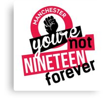 Not Nineteen Forever Canvas Print