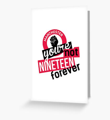 Not Nineteen Forever Greeting Card