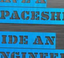 Save a Spaceship, Ride an Engineer Sticker