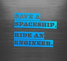 Save a Spaceship, Ride an Engineer by eclecticmuse