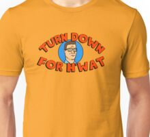 Turn Down for H'What Unisex T-Shirt