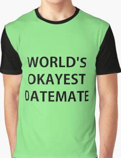 World's Okayest Datemate Graphic T-Shirt