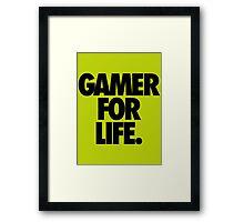 GAMER FOR LIFE. Framed Print