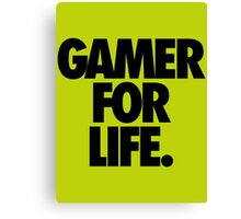 GAMER FOR LIFE. Canvas Print