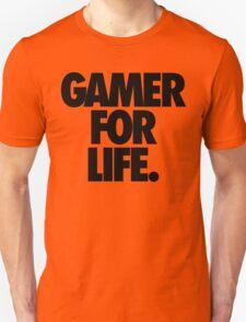 GAMER FOR LIFE. T-Shirt