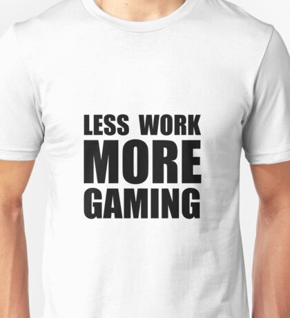 More Gaming Unisex T-Shirt