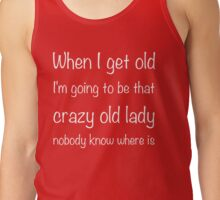 Crazy old lady Tank Top