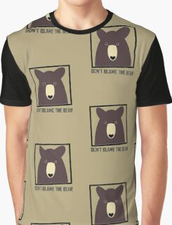 DON'T BLAME THE BROWN BEAR Graphic T-Shirt