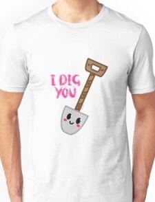 I DIG YOU Unisex T-Shirt