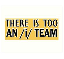 There is too an /i/ in team [tim] | Linguistics Art Print