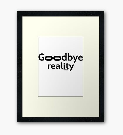 Goodbye Reality Virtual Reality Framed Print