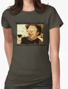 """Dr. Steve Brule """"Orgies are no fun"""" Womens Fitted T-Shirt"""