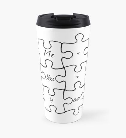 We Fit Together - B&W Travel Mug
