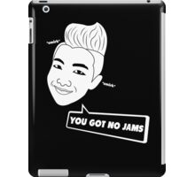 You Got No Jams iPad Case/Skin