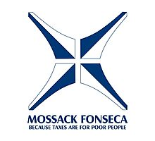 Mossack Fonseca - because taxes are for poor people Photographic Print